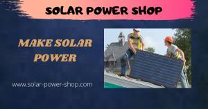 Make solar power