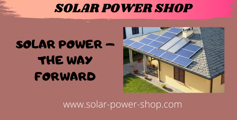 Solar Power – The Way Forward