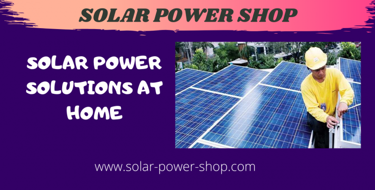 Solar power solutions at home