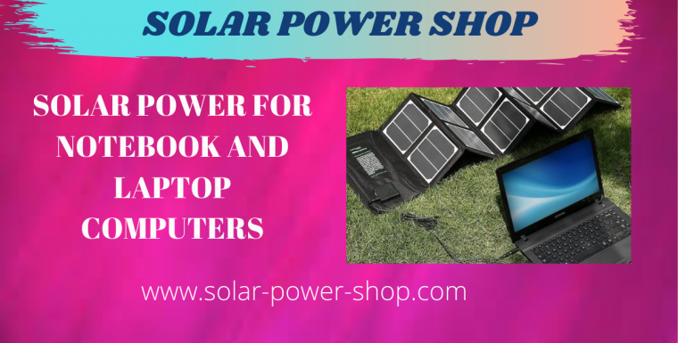 Solar Power for Notebook and Laptop Computers